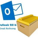 Outlook 2016 Archiving